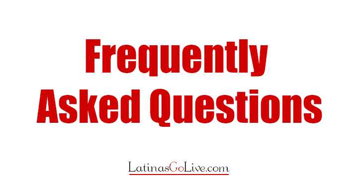 LAtinasGoLive Frequestly asked questions